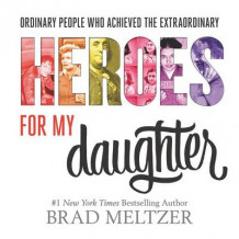 Heroes for My Daughter av Brad Meltzer (Innbundet)