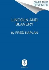Omslag - Lincoln And The Abolitionists: John Quincy Adams, Slavery, And The CivilWar
