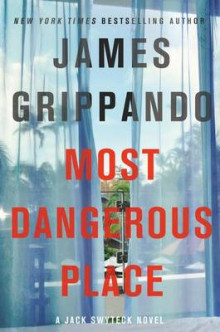 The Most Dangerous Place av James Grippando (Innbundet)