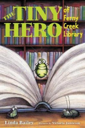 The Tiny Hero Of Ferny Creek Library av Linda Bailey (Innbundet)