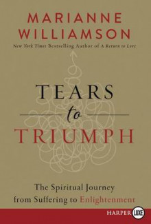 Tears to Triumph av Marianne Williamson (Heftet)