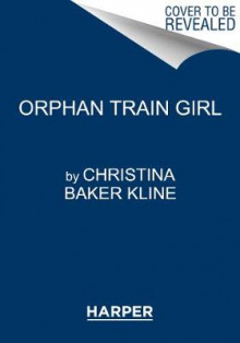 Orphan Train Girl av Christina Baker Kline (Heftet)