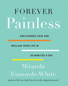 Forever Painless: End Chronic Pain and Reclaim Your Life in 30 Minutes aDay av Miranda Esmonde-White (Innbundet)