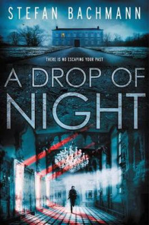 A Drop of Night av Stefan Bachmann (Heftet)