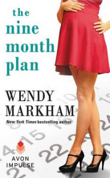 The Nine Month Plan av Wendy Markham (Heftet)