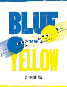 Blue vs. Yellow av Tom Sullivan (Innbundet)