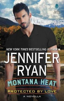 Montana Heat: Protected by Love av Jennifer Ryan (Heftet)