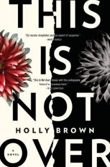 This is Not Over av Holly Brown (Heftet)