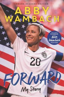 Forward: My Story Young Readers' Edition av Abby Wambach (Innbundet)