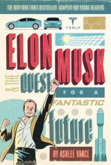 Omslag - Elon Musk and the Quest for a Fantastic Future Young Readers' Edition