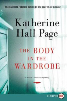 The Body in the Wardrobe [Large Print] av Katherine Hall Page (Heftet)