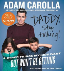 Daddy, Stop Talking! Abridged Low Price CD: And Other Things My Kids Want But Won't Be Getting av Adam Carolla (Lydbok-CD)