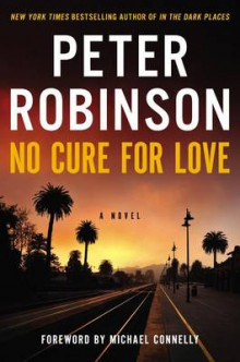No Cure for Love av Professor of English and American Literature Peter Robinson (Innbundet)