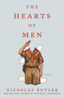 The Hearts of Men av Nickolas Butler (Innbundet)