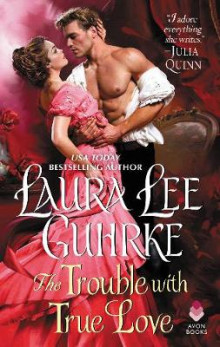 The Trouble with True Love av Laura Lee Guhrke (Heftet)