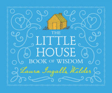 The Little House Book of Wisdom av Laura Ingalls Wilder (Innbundet)