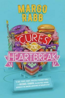 Cures for Heartbreak av Margo Rabb (Heftet)