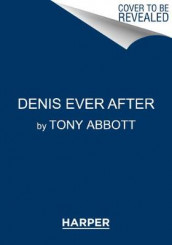 Denis Ever After av Tony Abbott (Innbundet)