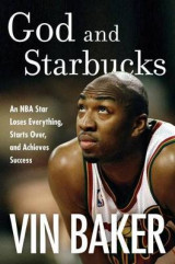 Omslag - God And Starbucks: An NBA Superstar's Journey Through Addiction and Recovery