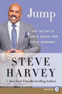 Jump: Take the Leap of Faith to Your Life of Abundance [Large Print] av Steve Harvey (Heftet)