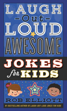 Laugh-Out-Loud Awesome Jokes For Kids av Rob Elliott (Heftet)