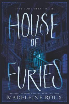 House of Furies: 1 av Madeleine Roux (Innbundet)