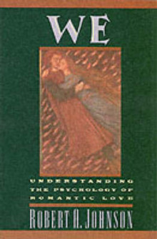 We: Understanding the Psychology of Romantic Love av Robert A. Johnson (Heftet)