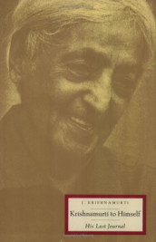 Krishnamurti To Himself: His Last Journal av J Krishnamurti (Heftet)