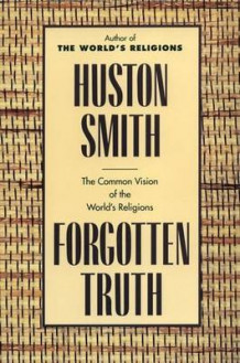 Forgotten Truth av Huston Smith (Heftet)