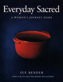 Everyday Sacred av Sue Bender (Heftet)