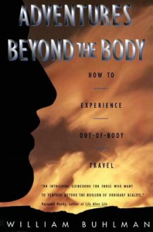 Adventures Beyond the Body av William L. Buhlman (Heftet)
