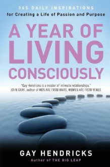 A Year of Living Consciously av Gay Hendricks (Heftet)