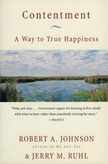 Contentment A Way to True Happiness: A Way to True Happiness av Robert A. Johnson og Jerry M. Ruhl (Heftet)