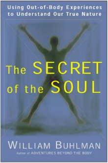 The Secret of the Soul av William L. Buhlman (Heftet)