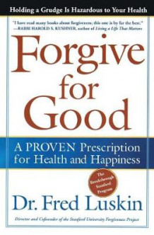 Forgive for Good av Frederic Luskin (Heftet)