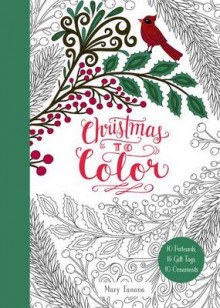 Christmas to Color: 10 Postcards, 15 Gift Tags, 10 Ornaments av Mary Tanana (Heftet)