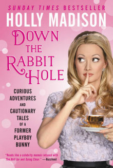 Down the rabbit hole - curious adventures and cautionary tales of a former av Holly Madison (Heftet)