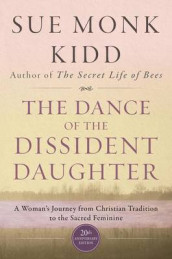 The Dance Of The Dissident Daughter av Sue Monk Kidd (Heftet)