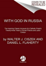 Omslag - With God In Russia: The Inspiring Classic Account of a Catholic Priest'sTwenty-three Years in Soviet Prisons and Labor Camps