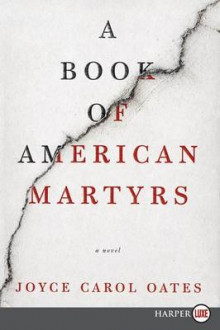 A Book of American Martyrs av Professor of Humanities Joyce Carol Oates (Heftet)