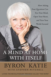 A Mind at Home with Itself av Byron Katie og Reader in Classics Stephen Mitchell (Innbundet)
