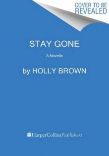 Stay Gone av Holly Brown (Heftet)