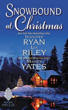 Snowbound at Christmas av Jennifer Ryan, Maisey Yates og Lia Riley (Heftet)