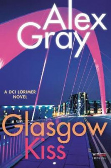 Glasgow Kiss av Alex Gray (Heftet)