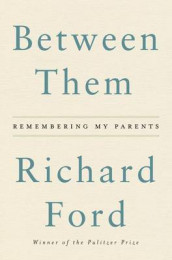 Between Them av Richard Ford (Innbundet)