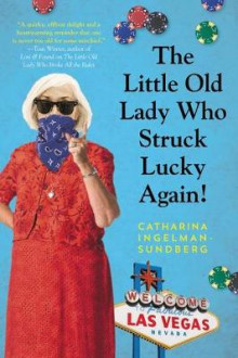 The Little Old Lady Who Struck Lucky Again! av Catharina Ingelman-Sundberg (Heftet)