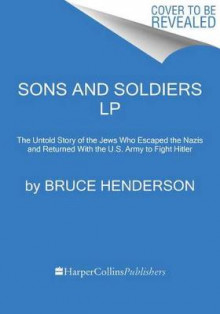 Sons and Soldiers av Bruce Henderson (Heftet)