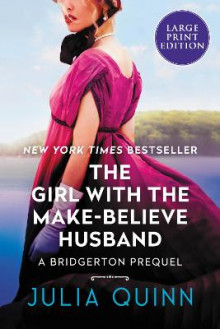 The Girl with the Make-Believe Husband: A Bridgertons Prequel [Large Print] av Julia Quinn (Heftet)