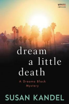 Dream a Little Death av Susan Kandel (Heftet)