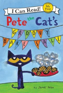 Pete The Cat's Groovy Bake Sale av James Dean (Innbundet)